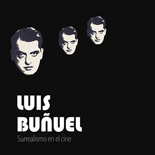 Luis Buñuel: Surrealismo en el cine [Luis Buñuel: Surrealism in Film] copertina