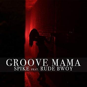 Groove Mama (feat. Rude Bwoy)