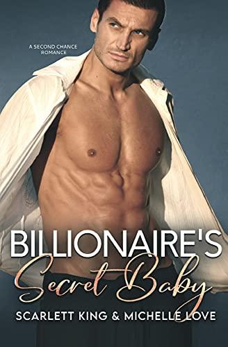 Billionaire's Secret Baby: A Second Chance Romance: 7