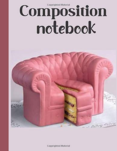 Composition Notebook: Unique Cake Design: Cake Chair. Big 400-Pages (5 Subjects in 1) College Wide Ruled Paper Jumbo- Sized Notebook | Exercise Book ... inches) | Giant Notebook/Journal for Writing