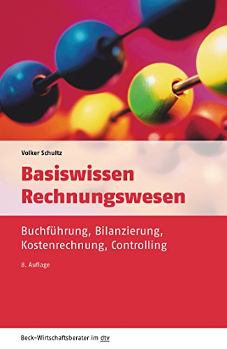 Basiswissen Rechnungswesen: Buchführung, Bilanzierung, Kostenrechnung, Controlling (Beck-Wirtschaftsberater im dtv)