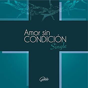 Amor Sin Condición