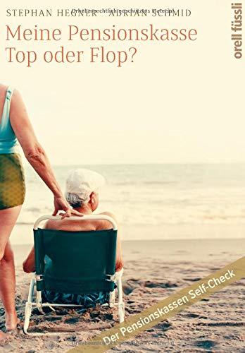 Meine Pensionskasse: Top oder Flop?: Der Pensionskassen Self-Check
