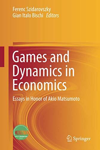 Games and Dynamics in Economics: Essays in Honor of Akio Matsumoto