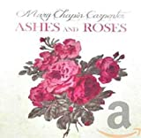 Songtexte von Mary Chapin Carpenter - Ashes and Roses