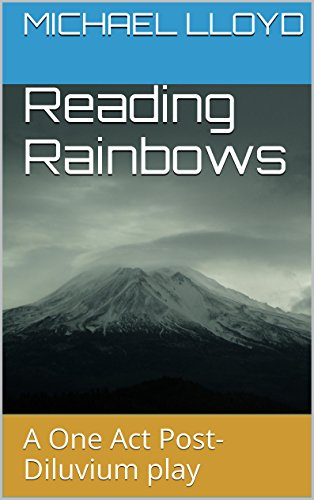 Reading Rainbows: A One Act Post-Diluvium play (English Edition)