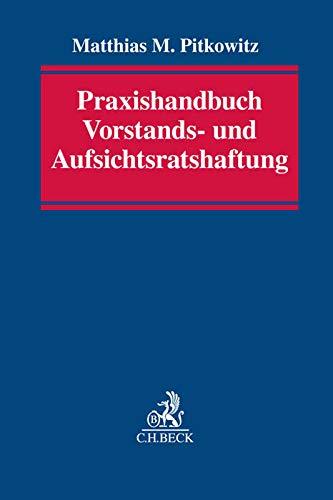Praxishandbuch Vorstands- und Aufsichtsratshaftung: Pflichten, Haftung, Ermessen und Versicherung in der Aktiengesellschaft