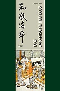 Das Japanische Teehaus: Architektur und Zeremonie