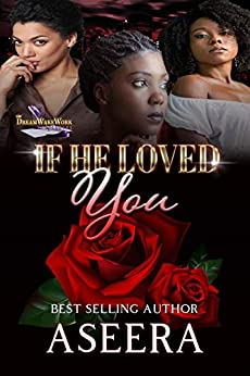 If He Loved You by [AUTHOR ASEERA]