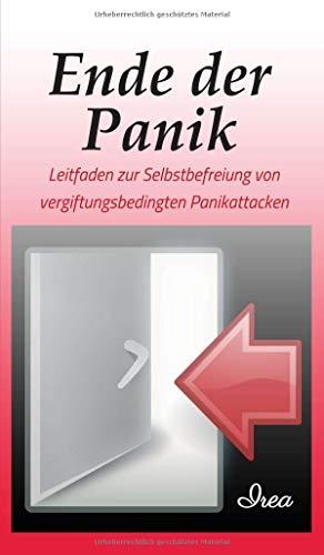 Ende der Panik: Leitfaden zur Selbstbefreiung von vergiftungsbedingten Panikattacken