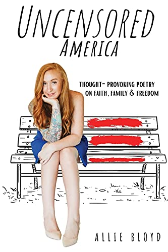 Uncensored America: Thought-Provoking Poetry on Family, Faith and Freedom