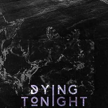 Dying Tonight