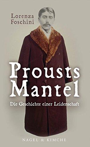 Prousts Mantel: Die Geschichte einer Leidenschaft
