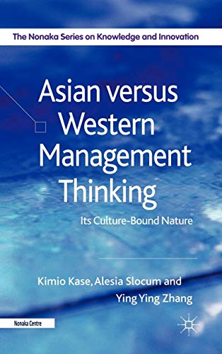Asian versus Western Management Thinking: Its Culture-Bound Nature (The Nonaka Series on Knowledge and Innovation)の詳細を見る