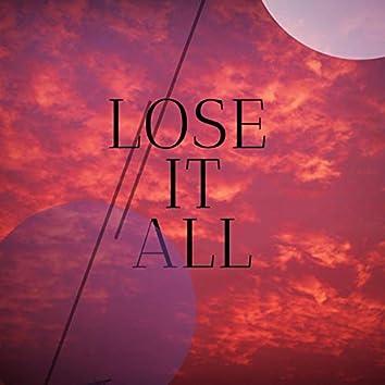 Lose It All