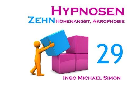 Zehn Hypnosen. Band 29: Höhenangst, Akrophobie