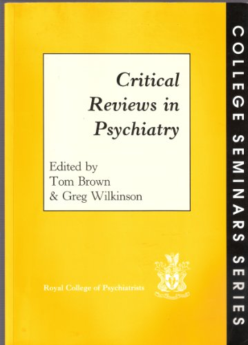 Critical Reviews in Psychiatry (Seminar)