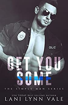 Get You Some (The Simple Man Series Book 3) by [Lani Lynn Vale]