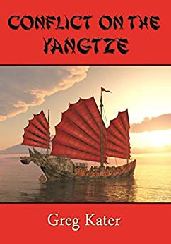 Conflict on the Yangtze (The Warramunga Series Book 4) by [Greg Kater]