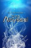 Das Abyssal: Unterwasser-Science-Fiction (German Edition)