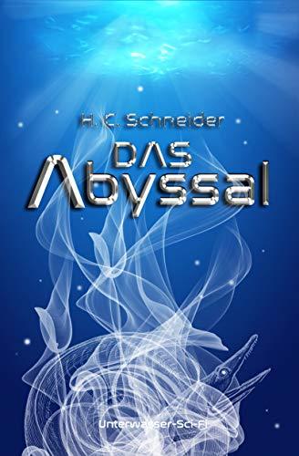 Das Abyssal: Unterwasser-Science-Fiction
