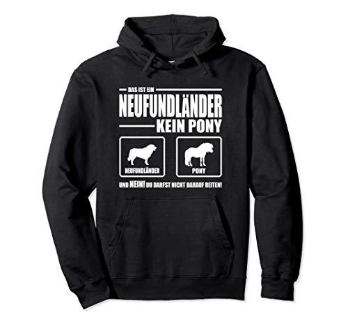 Neufundländer Kein Pony Hund lustiges Hundespruch Pullover Hoodie