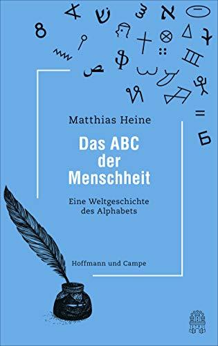 Das ABC der Menschheit: Eine Weltgeschichte des Alphabets
