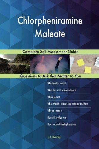 Chlorpheniramine Maleate; Complete Self-Assessment Guide