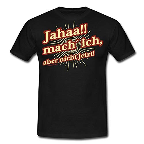 FD Teenager Jahaa Mach Ich Aber Nicht Jetzt Rahmenlos Geburtstag Geschenk Männer T-Shirt, 4XL, Schwarz