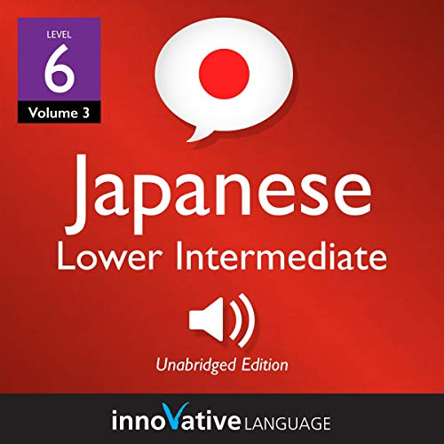 Learn Japanese - Level 6: Lower Intermediate Japanese, Volume 3 Titelbild