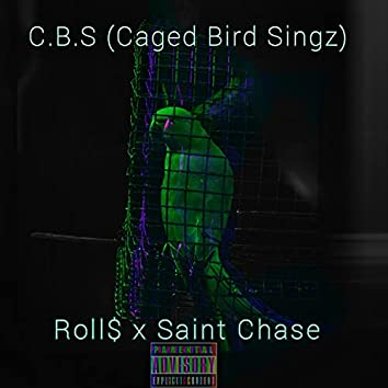 C.B.S (Caged Bird Singz) [feat. Saint Chase]
