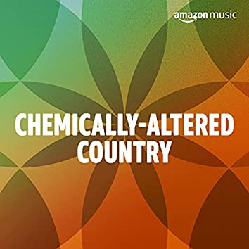 Chemically-Altered Country