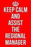 KEEP CALM AND ASSIST THE REGIONAL MANAGER: Funny TV David Brent Notebook / Notepad / Journal / Diary for Fans, Gag Gifts for Men Women Teens Boss Colleagues, 120 Lined Pages A5.