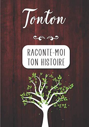 Tonton Raconte-moi ton Histoire: Journal mémoire à faire remplir par son Oncle avec le récit de sa vie   Souvenir de famille & Cadeau original (anniversaire, Noël)