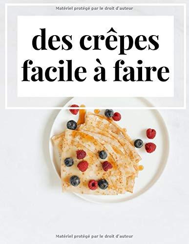des crêpes facile à faire: chandeleur; cuisiner en famille, crêpes sucrée et salée, traditions de la cuisine Française
