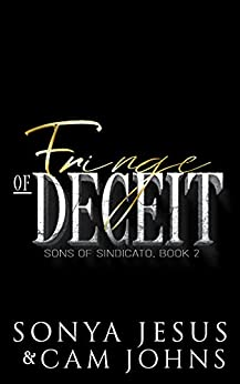 Fringe of Deceit: Interracial Dark Mafia Romance (Sons of Sindicato Book 2) by [Sonya Jesus, Cam Johns]