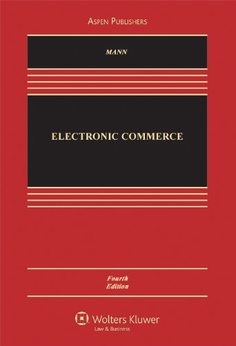 Compare Textbook Prices for Electronic Commerce,  Aspen Casebook 4 Edition ISBN 9780735507166 by Ronald J. Mann