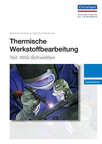 Thermische Werkstoffbearbeitung - Teil: WIG-Schweißen: Auszubildende