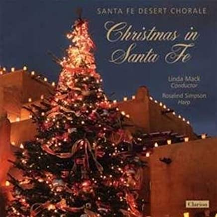 Christmas Tree In The Desert.Santa Fe Desert Chorale Christmas In Santa Fe Amazon