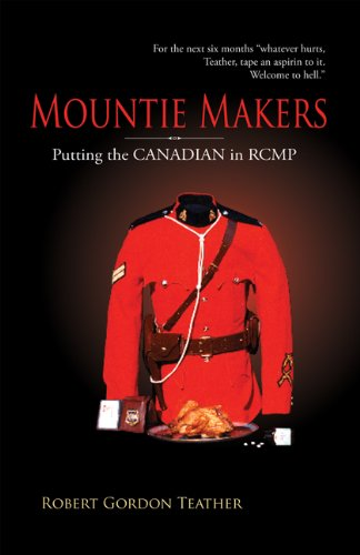 Mountie Makers: Putting the Canadian in RCMP (English Edition)