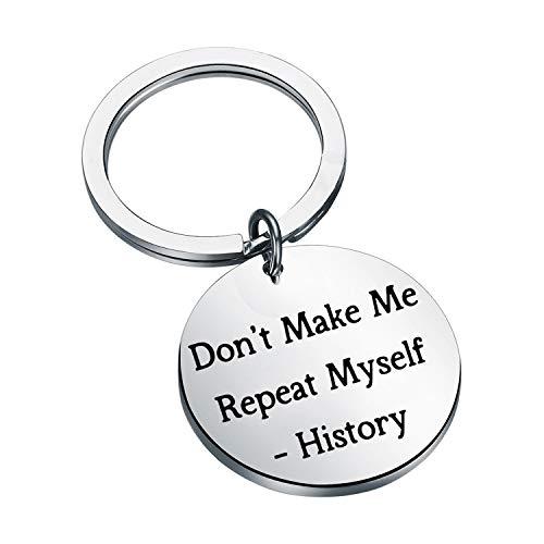 History Teacher Gift History Buff Gift Don't Make Me Repeat Myself History Keychain Historian Gift (Repeat Myself History Keychain)