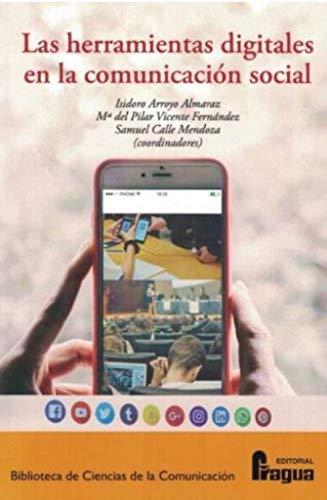 Herramientas digitales en la comunicación social, Las.: 308 (Biblioteca de Ciencias de la Comunicacion)