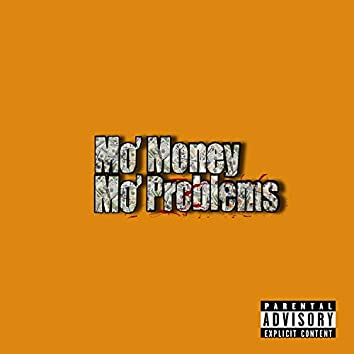 Mo' Money, Mo' Problems (feat. Blest & Dropboy Tilly)