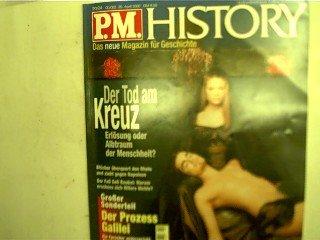 P.M. History - Der Tod am Kreuz, Das neue Magazin für Geschichte - 20. April 2000,