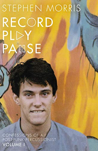 Record Play Pause: Confessions of a Post-Punk Percussionist: the Joy Division Years: Volume I (English Edition)