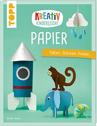 Kreativ kinderleicht Papier: Falten, Stecken, Kleben