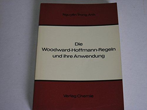 Die Woodward-Hoffmann-Regeln und ihre Anwendungen
