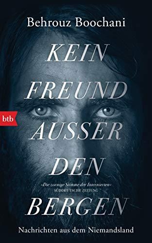 Buchseite und Rezensionen zu 'Kein Freund außer den Bergen: Nachrichten aus dem Niemandsland' von Boochani, Behrouz