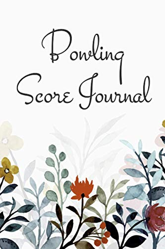 Bowling Score Journal: Bowling Score Sheets, Notebook and Keeper - 6 x 9 - 110 Pages - Gift Idea for a Bowler