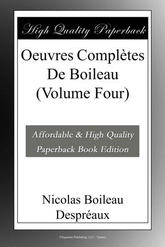 Oeuvres Complètes De Boileau (Volume Four)